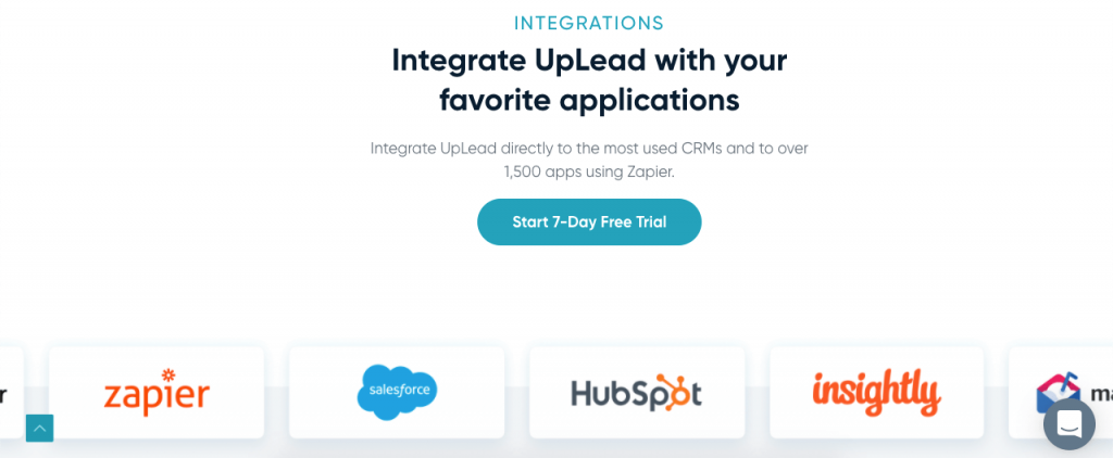 You can integrate UpLead with the most popular CRMs. Then you can immediately start using it with your sales team.