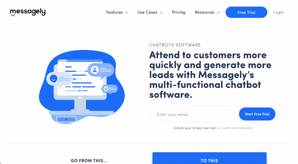 Messagely's multi-functional chatbot software helps you generate more leads, faster.