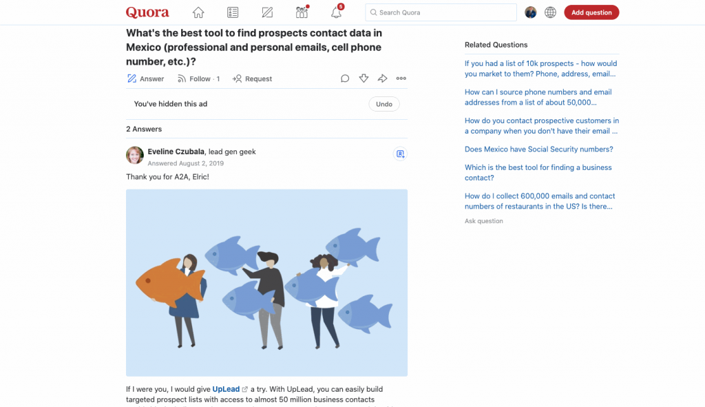 Use your inbound marketing skills to answer queries on platforms such as Quora